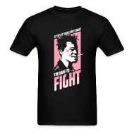 T-Shirts ~ Men's T-Shirt ~ Fight Club: You have to fight