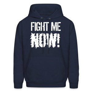 Fight Me NOW / Fighters hoodie - Men's Hoodie
