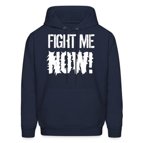 Fight Me NOW / Fist hoodie - Men's Hoodie