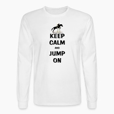 Keep Calm and Jump On Horse Long Sleeve Shirts
