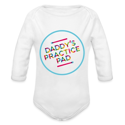 Daddy's practice pad - Boyz - Organic Long Sleeve Baby Bodysuit