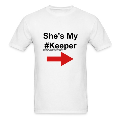 She's My #Keeper - Men's T-Shirt