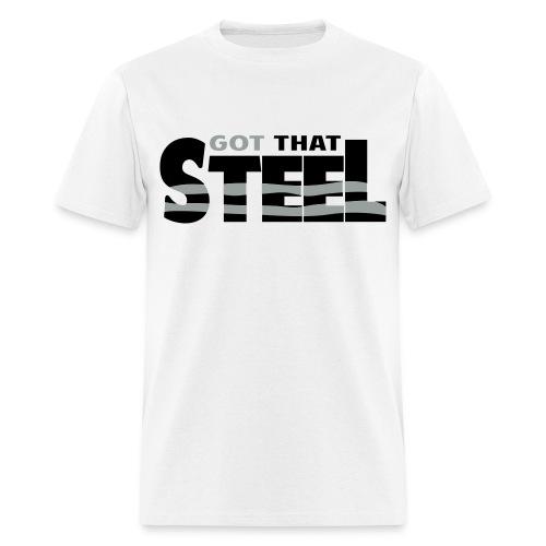 Urban Luxury Got That Steel T-Shirt - Men's T-Shirt