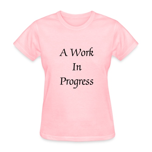 My Hair is A Work In Progress - Women's T-Shirt