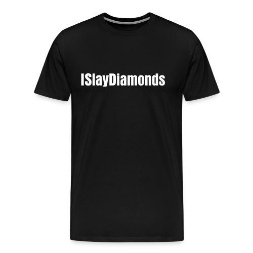 ISlayDiamonds T-Shirt - Men's Premium T-Shirt