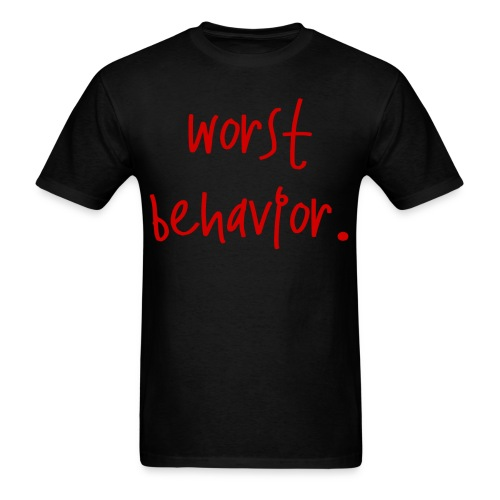 Worst Behavior -   - Men's T-Shirt