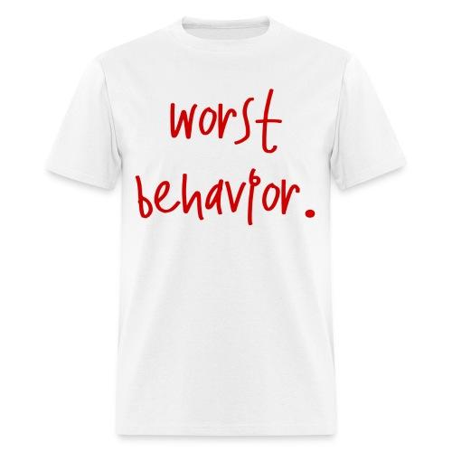 Worst Behavior -   - Men's T-Shirt