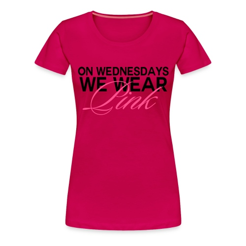 On Wednesday's, We wear pink.  - Women's Premium T-Shirt