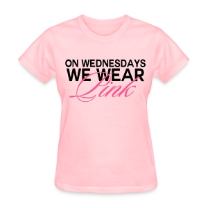 On Wednesday's, We wear pink.  - Women's T-Shirt