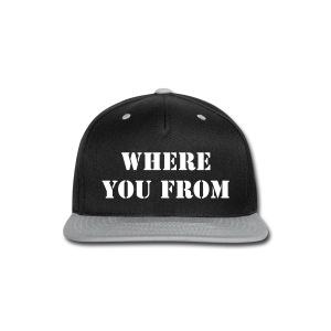 Where you from Snapback - Snap-back Baseball Cap