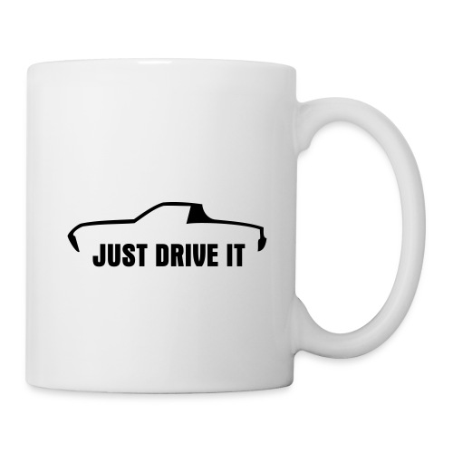 Just drive it - Coffee/Tea Mug
