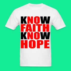 Know Faith Know Hope!!!! - Men's T-Shirt