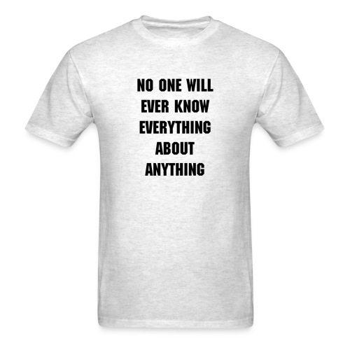 No One Knows - Men's T-Shirt