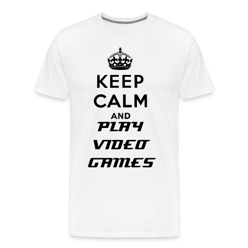 KEEP CALM AND PLAY VIDEO GAMES! - Men's Premium T-Shirt