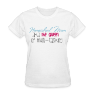 Women's T-Shirts ~ Women's T-Shirt ~ Queen of Multi-tasking