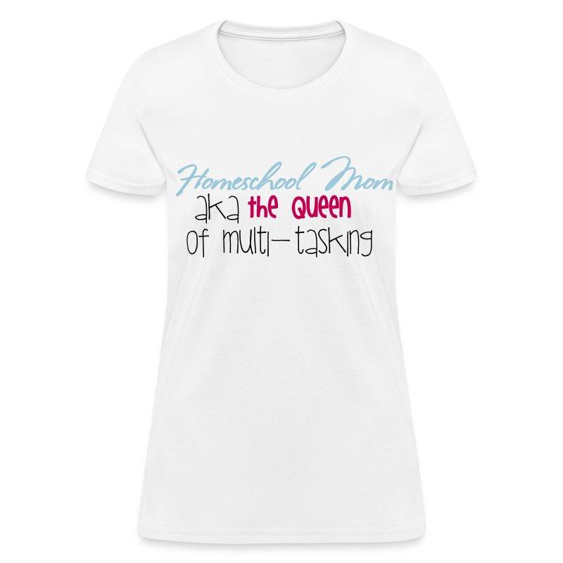 Queen of Multi-tasking - Women's T-Shirt