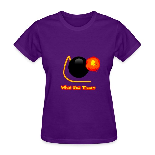 What Was That? (Woman's) - Women's T-Shirt