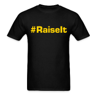 T-Shirts ~ Men's T-Shirt ~ #RaiseIt