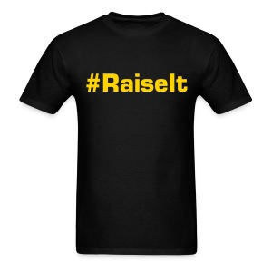#RaiseIt - Men's T-Shirt