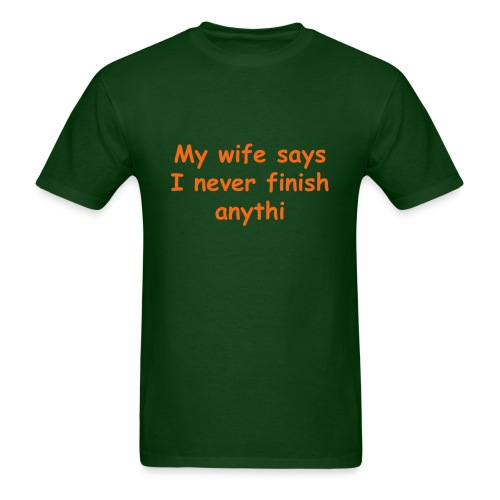My wife says... - Men's T-Shirt