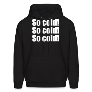 So Cold (Men, Hoodie) - Men's Hoodie