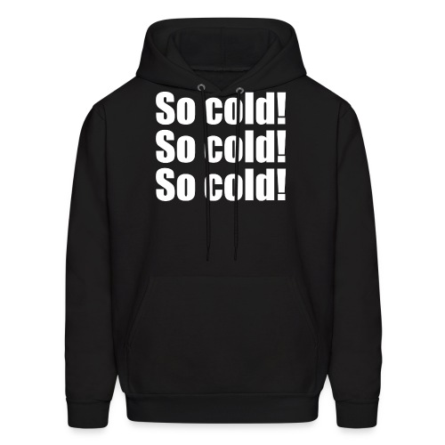 So Cold (Men, Hoodie) - Men's Hoodie