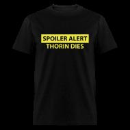 T-Shirts ~ Men's T-Shirt ~ Spoiler Alert: Thorin Dies Hobbit Shirt