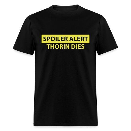 Spoiler Alert: Thorin Dies Hobbit Shirt - Men's T-Shirt