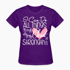 I Can Do All Things Women's T-Shirts