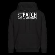 Hoodies ~ Men's Hoodie ~ OilPatchNotCabbagePatch