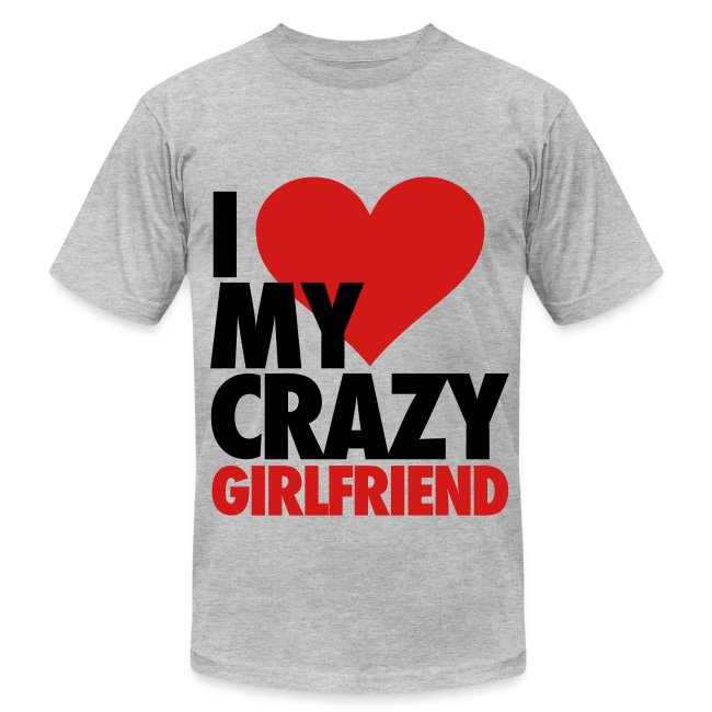 Stay Fly Clothing I Love My Crazy Girlfriend T Shirts Mens