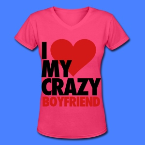 I Love My Crazy Boyfriend Women's T-Shirts - Women's V-Neck T-Shirt