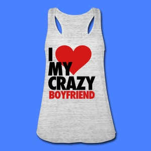 I Love My Crazy Boyfriend Tanks - Women's Flowy Tank Top by Bella