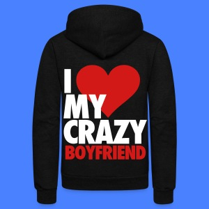 I Love My Crazy Boyfriend Zip Hoodies & Jackets - Unisex Fleece Zip Hoodie by American Apparel