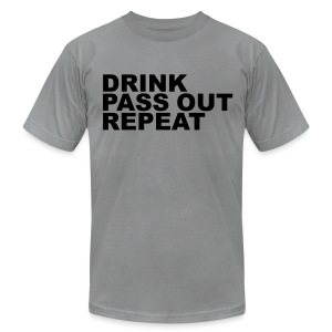 Drink, Pass Out, Repeat - Men's T-Shirt by American Apparel