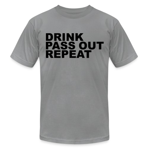 Drink, Pass Out, Repeat - Men's Fine Jersey T-Shirt
