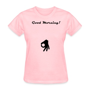 Good Morning Asshole - Women's T-Shirt