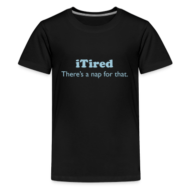 iTired - There's a nap for that. Kids' Shirts