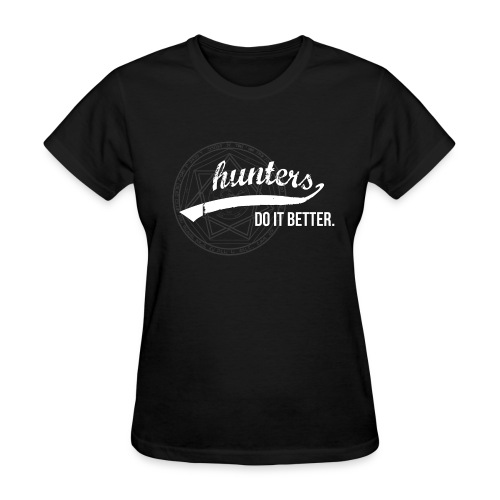 Hunters Do It Better - Women's T-Shirt