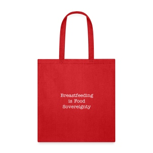 Breastfeeding is Food Sovereignty Bag - Tote Bag