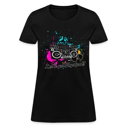 Let's get Physical (women) - Women's T-Shirt