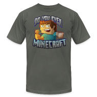 T-Shirts ~ Men's T-Shirt by American Apparel ~ DO YOU EVEN MINECRAFT?