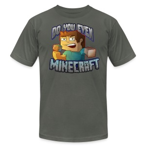 DO YOU EVEN MINECRAFT? - Men's T-Shirt by American Apparel