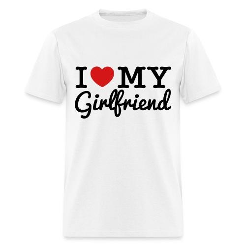 I Love My  Girlfriend - Men's T-Shirt
