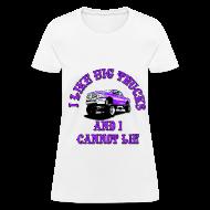 T-Shirts ~ Women's T-Shirt ~ I Like Big Trucks Tshirt