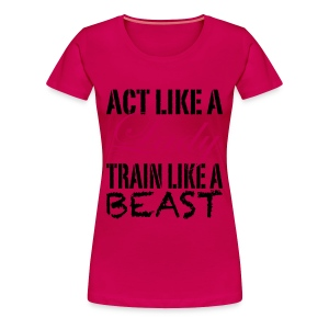 Act Like A Lady - Women's Premium T-Shirt