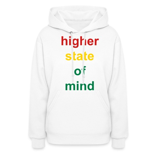 higher state of mind- WHITE - Women's Hoodie
