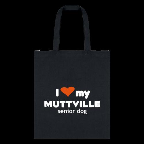 I love my Muttville senior dog tote bag - Tote Bag