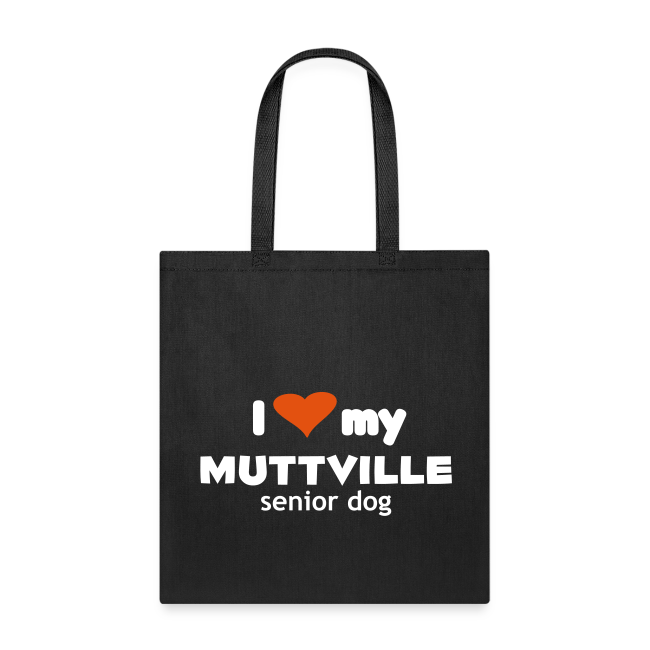"""I love my Muttville senior dog"" tote bag"