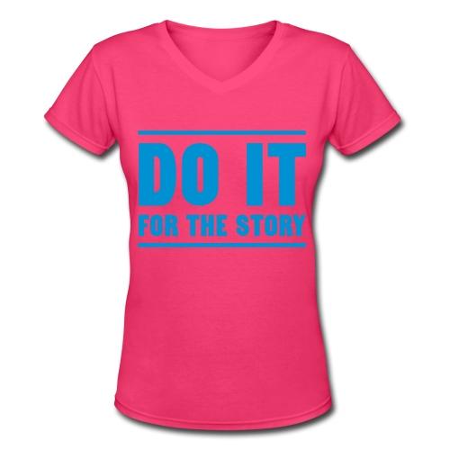Do it for the Story Ladies T-shirt - Women's V-Neck T-Shirt